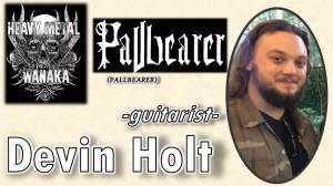 Devin Holt from Pallbearer on Heavy Metal Wanaka